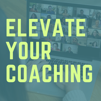 Elevate your coaching